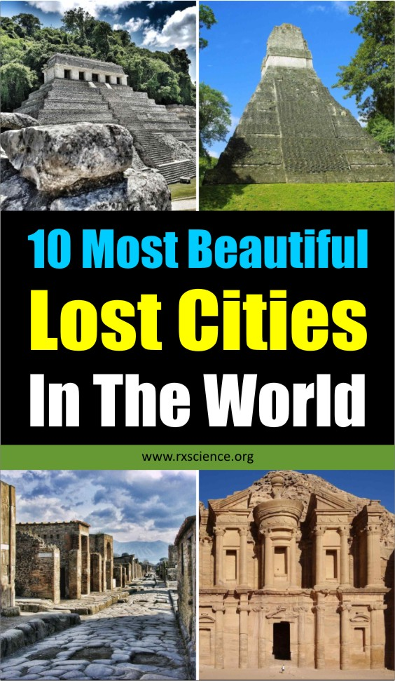 The lost cities evoke a sense of magnificence, glory, and mystery. They are a reflection of passing times. Here we have listed some of the most incredible lost cities of the world. #lostcities